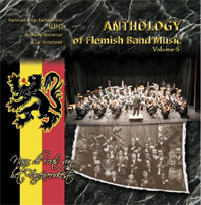 Naar de roots van het Fanfareorkest - Anthology of Flemish Band Music Volume 5