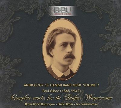 Anthology of Flemish Band Music Volume 7 - Paul Gilson (1865-1942)
