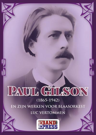 Paul Gilson (1865-1942) en zijn werken voor blaasorkest