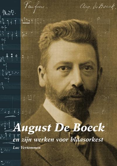 August De Boeck en zijn werken voor blaasorkest